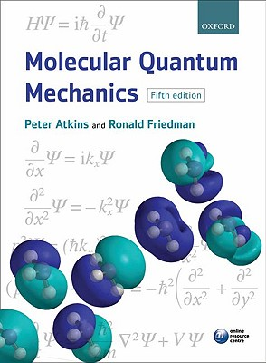 Molecular Quantum Mechanics By Atkins, Peter/ Friedman, Ronald